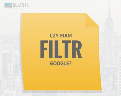 Czy mam filtr Google: jak to sprawdzić?