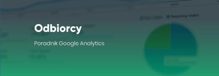 Odbiorcy – Poradnik Google Analytics