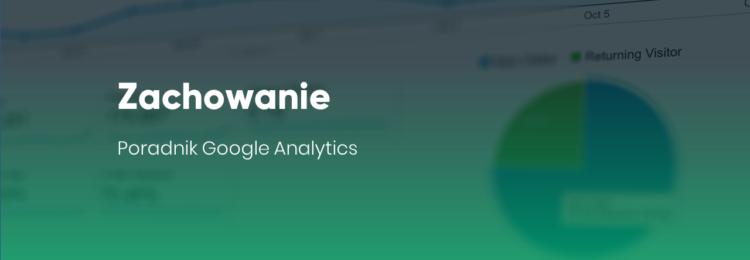Zachowanie – poradnik Google Analytics