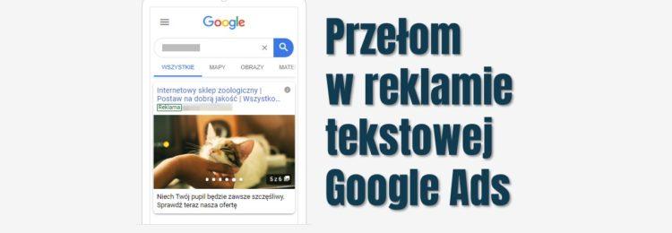 Przełom w reklamie tekstowej Google Ads