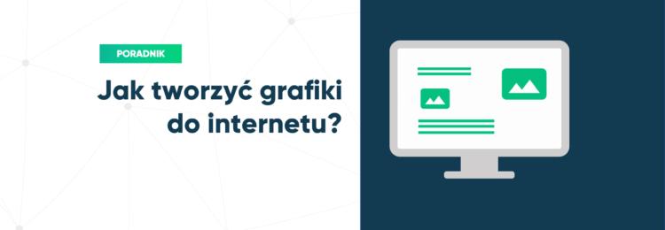 Jak tworzyć grafiki do internetu? Tajniki banerów GDN