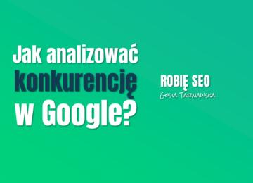 Jak analizować konkurencję w Google? | Vlog Robię SEO #14