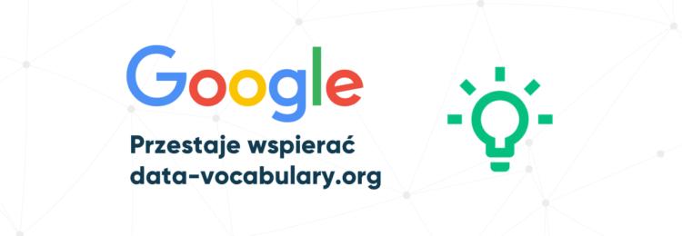 Google nie będzie wspierać data-vocabulary.org