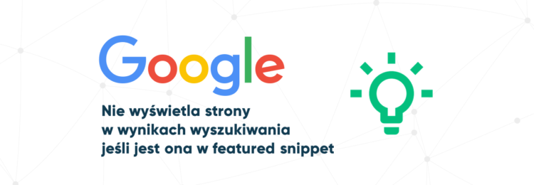 Google nie wyświetla strony w wynikach wyszukiwania jeśli jest ona w featured snippet