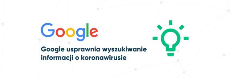 Wyszukiwanie informacji o koronawirusie – usprawnienia od Google
