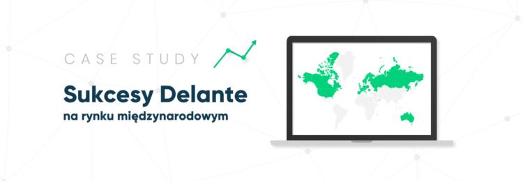 Case Study. Sukcesy Delante na rynku międzynarodowym