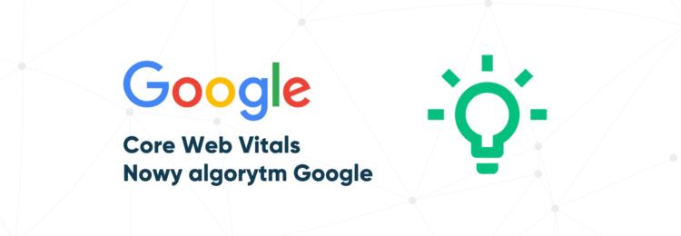 Nowe algorytmy Core Web Vitals – jakość strony będzie czynnikiem rankingowym