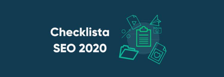 Checklista SEO 2020 – spraw, aby Google pokochało Twoją stronę!