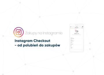 Instagram Checkout - od polubień do zakupów