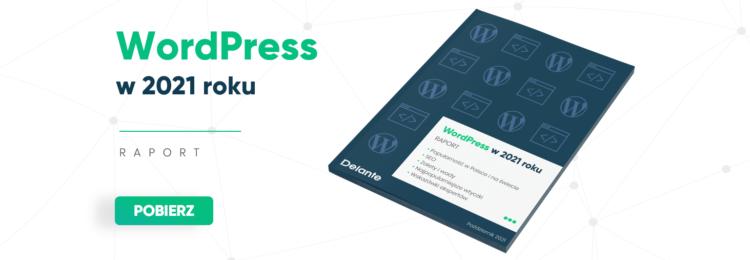 WordPress w 2021 roku – Raport Delante